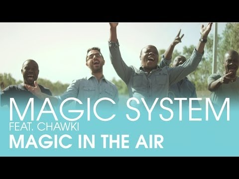MAGIC SYSTEM Feat. Chawki - Magic In The Air