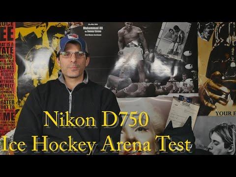 Nikon D750 Review.  Ice Hockey Arena Photo Test