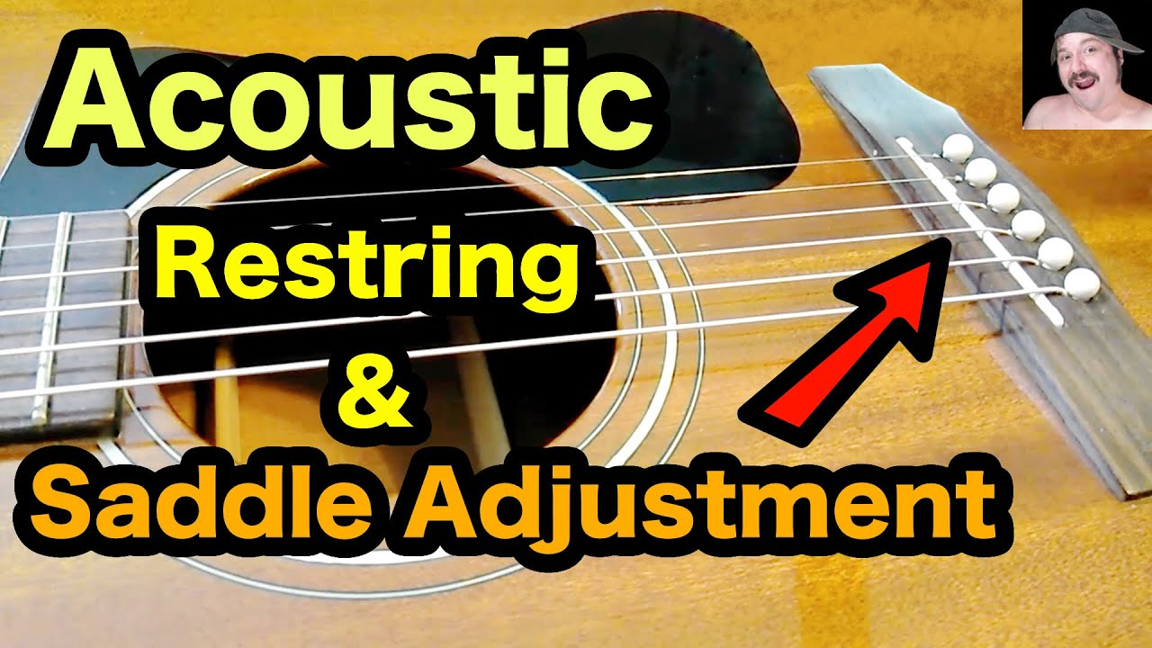 How To Restring And Lower The Saddle On An Acoustic Guitar