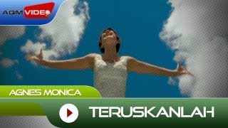 Video Agnes Monica - Teruskanlah | Official Video MP3, 3GP, MP4, WEBM, AVI, FLV Agustus 2018