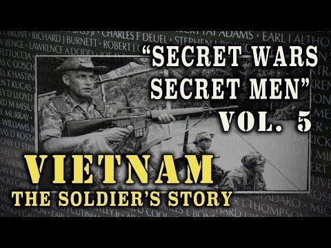 """""""Vietnam: The Soldier's Story"""" Doc. Vol. 5 - """"Secret Wars, Secret Men"""""""