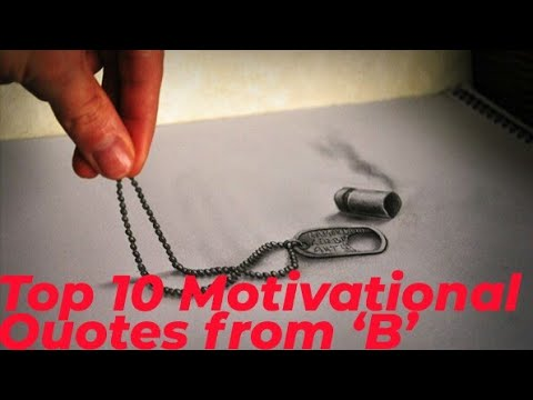 Top 10 world famous Quotes start from letter 'B '  motivational  inspirational quotes