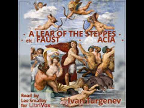 A LEAR of the  STEPPES, ETC  by Ivan Turgenev | Full Audiobook