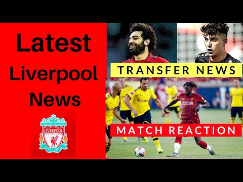 Liverpool FC News Today - Latest LFC Transfers - Dortmund Match Reaction