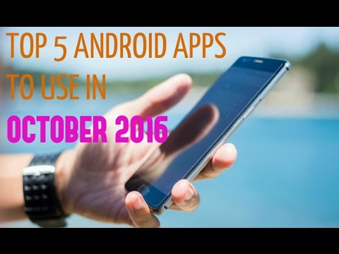 TOP 5 ANDROID APPS FOR OCTOBER 2016