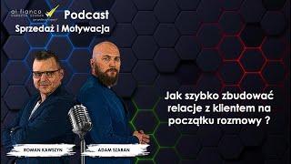 Podcast 2 Sprzedaż i Motywacja: Jak szybko zbudować relacje z klientem na początku rozmowy ?