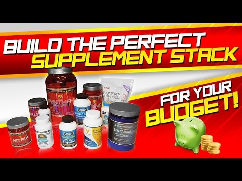 Build The Perfect Supplement Stack For Your Budget!
