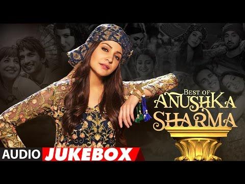 Best of Anushka Sharma | Latest Hindi Songs 2017