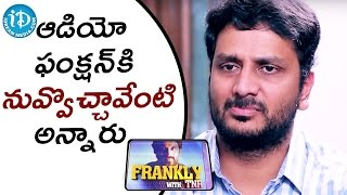 Video How Come You Attended The Audio Function - Srinivas Avasarala || Frankly With TNR || Talking Movies MP3, 3GP, MP4, WEBM, AVI, FLV Januari 2019