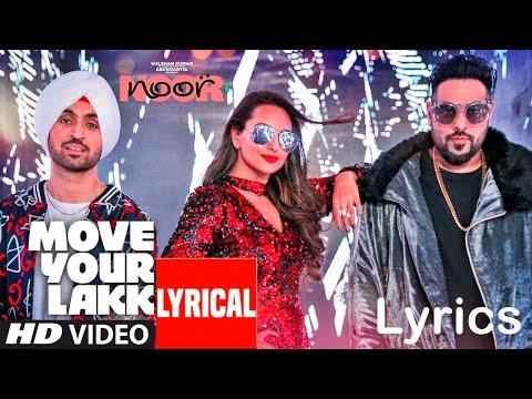 (LYRiCS)Move Your Lakk Video Song | Noor | Sonakshi Sinha & Diljit Dosanjh, Badshah Full HD