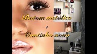 Batom Metálico e make iluminada + Cantinho Novo