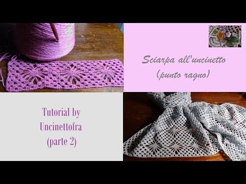sciarpa all'uncinetto tutorial (punto ragno) parte 2