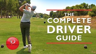 Video THE COMPLETE DRIVER GOLF SWING GUIDE - RICK SHIELS MP3, 3GP, MP4, WEBM, AVI, FLV Oktober 2018