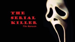 The Serial Killer - Official Teaser Trailer [HD] (film Marocain)