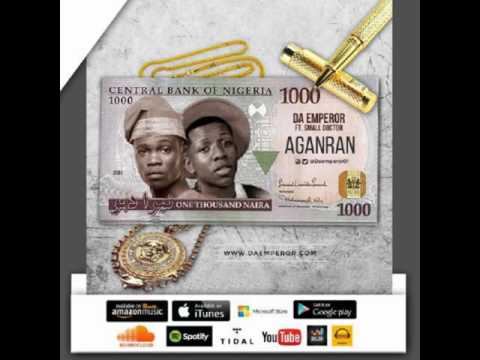 Da Emperor Feat. Small Doctor - Aganran (Prod. By Dy Grillo) (mp3 With Lyrics Beneath Video)