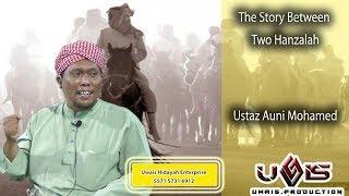 Video The Story Between Two Hanzalah- Ustaz Auni Mohamed MP3, 3GP, MP4, WEBM, AVI, FLV Desember 2018