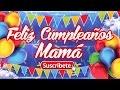 Feliz Cumpleaños Mamá - Frases de Cumpleaños