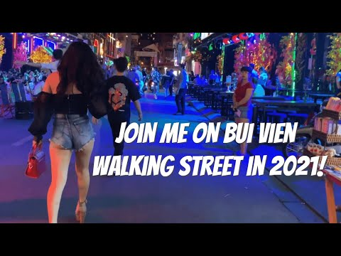 Bui Vien Walking Street 2021  See How Saigon Nighlife is today in Ho Chi Minh City!