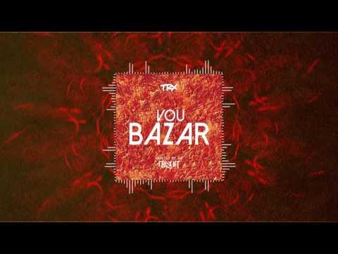 TRX Music - Vou Bazar (Hosted By Dj Nilson)