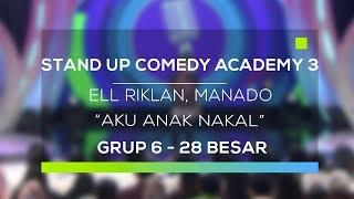 Video Stand Up Comedy Academy 3 : Ell Riklan, Manado - Aku Anak Nakal MP3, 3GP, MP4, WEBM, AVI, FLV September 2017