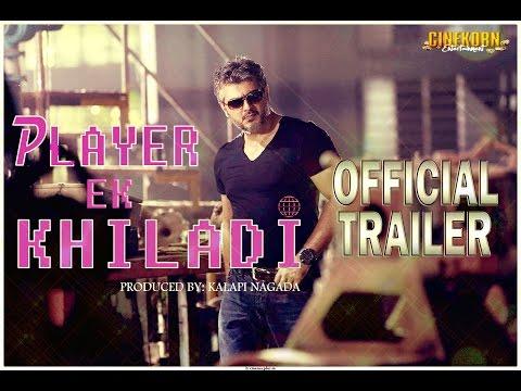 Aarrambam Hindi Trailer á´´á´° '' Player Ek Khiladi'' ft. Ajith Kumar & Taapsee Pannu