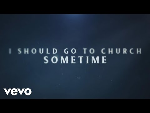 I Should Go to Church Sometime Lyric Video