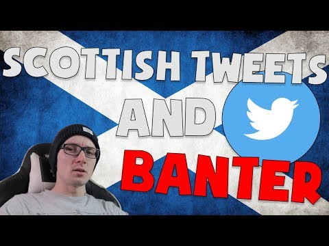 SCOTTISH TWEETS AND BANTER || SCOTLAND ON REDDIT
