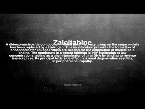 Medical vocabulary: What does Zalcitabine mean