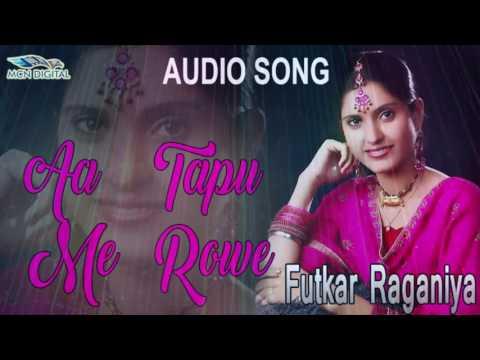 Video Aa Tapu Me Rowe Song I FUTKAR RAGANIYA I Latest Haryanvi Songs I Haryanvi Hot Songs I download in MP3, 3GP, MP4, WEBM, AVI, FLV January 2017