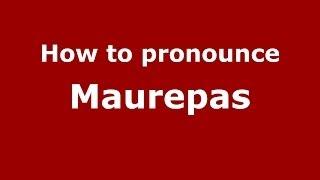 Maurepas France  city images : How to pronounce Maurepas (French/France) - PronounceNames.com
