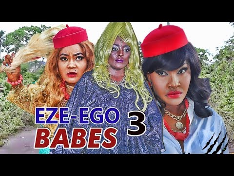 EZE - EGO BABES 3 - NIGERIAN NOLLYWOOD MOVIES