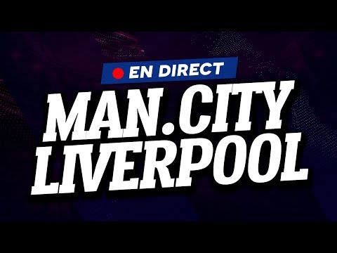 🔴 [ DIRECT / LIVE ] MANCHESTER CITY - LIVERPOOL // Club House