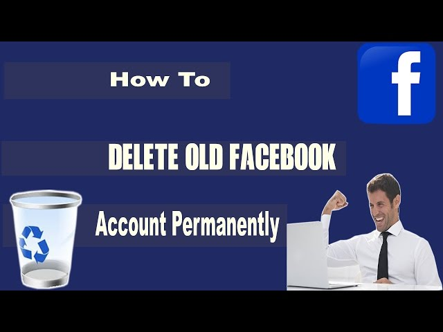 How to delete old facebook account permanently actionmvovies24h ccuart Choice Image