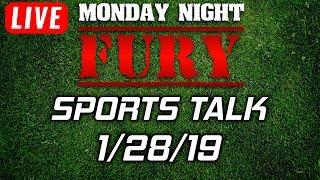 Monday Night Fury | Live Sports Talk & Hangout 1/28/19