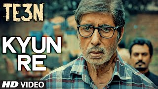 Nonton Kyun Re Video Song   Te3n   Amitabh Bachchan  Nawazuddin Siddiqui  Vidya Balan   T Series Film Subtitle Indonesia Streaming Movie Download