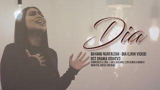 [Lirik Video] Dayang Nurfaizah - DIA | OST Drama #DiaTV3