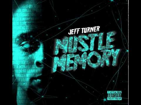 Jeff Turner – Infinity ft. Locksmith (Track 07) Mustle Memory