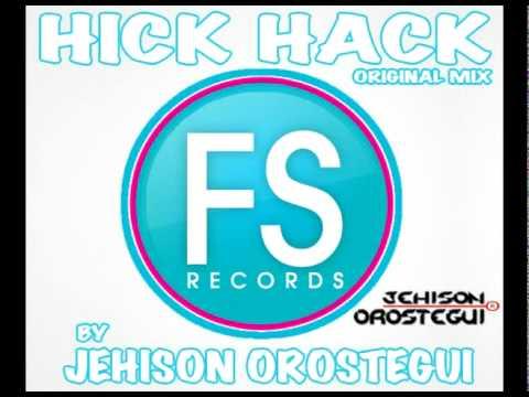 Hick Hack (Original Mix) Jehison Orostegui