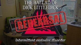The Ballad of Dick Littledick (Rehearsal 2014-09-07) thumb image