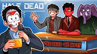 "Video ""WE'RE DEAD OR NOT"" GAMESHOW! - Half Dead 2 (With Toonz, Ohm & Gorilla) MP3, 3GP, MP4, WEBM, AVI, FLV Agustus 2019"