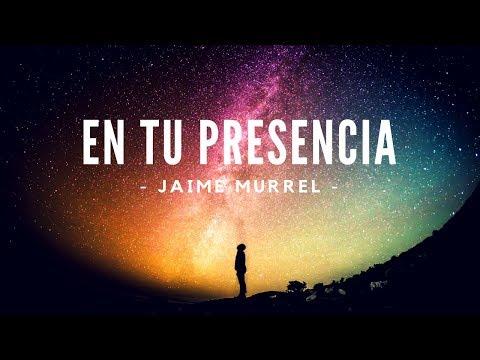 En Tu Presencia - Jaime Murrel