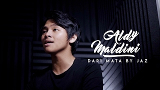 ALDY MALDINI - DARI MATA (COVER) Video