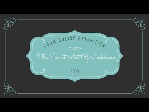 The Secret Art of Lockdown Online Exhibition Video