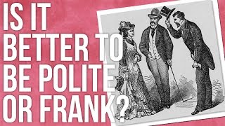Is It Better to Be Polite or Frank? full download video download mp3 download music download