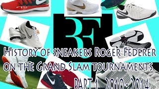 HISTORY OF SNEAKERS ON THE GRAND SLAM TOURNAMENTS PART 1 (2010--2014)