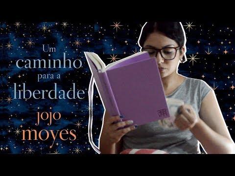 VLOG DE LEITURA: UM CAMINHO PARA A LIBERDADE, DE JOJO MOYES | MINHA VIDA LITERÁRIA