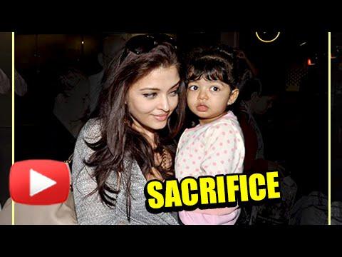 Aishwarya Rai Sacrifices Work For Baby Aaradhya |