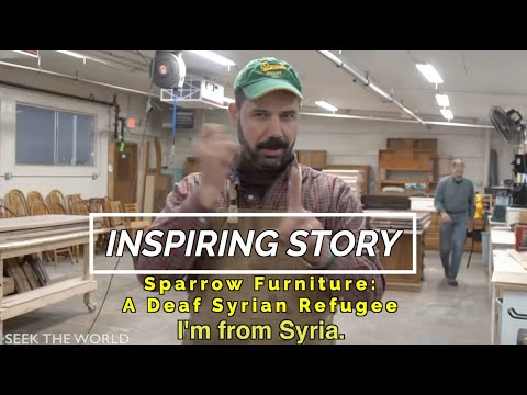 Sparrow Furniture: A Deaf Syrian Refugee