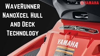 10. Yamaha WaveRunner NanoXcel Hull and Deck Technology