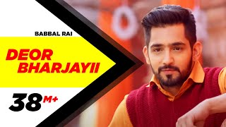 Video Deor Bharjayii (Full Song) - Babbal Rai | Latest Punjabi Songs 2016 | Speed Records MP3, 3GP, MP4, WEBM, AVI, FLV Desember 2018